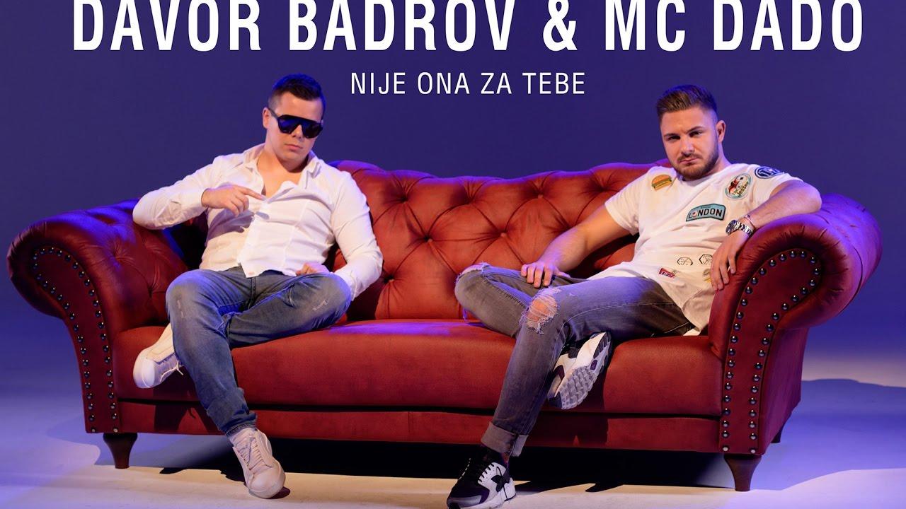 MC Dado feat Davor Badrov - Nije ona za tebe - 2017