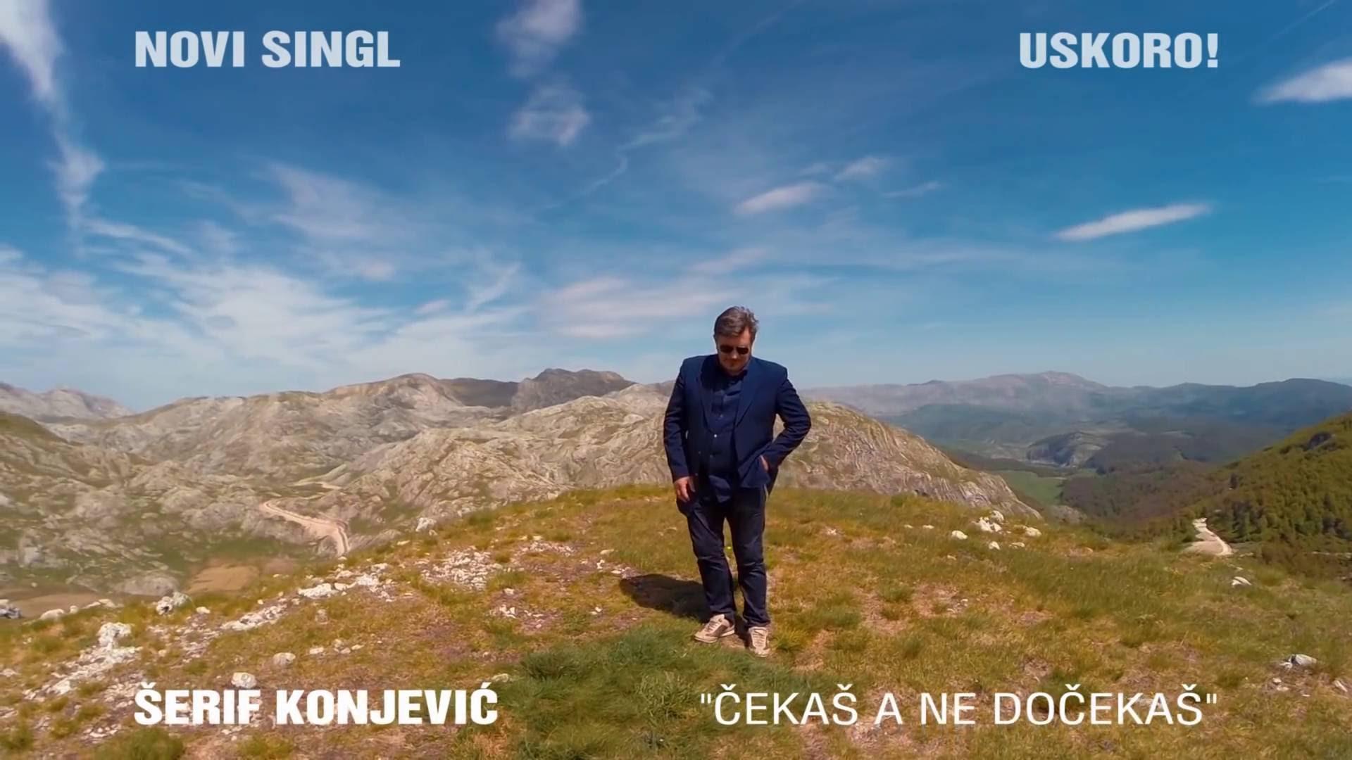Serif Konjevic - Cekas a ne docekas